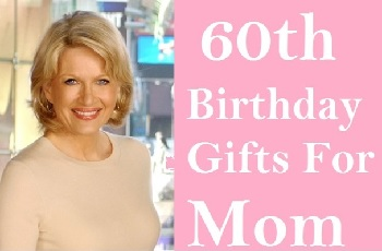 60th birthday gifts ideas